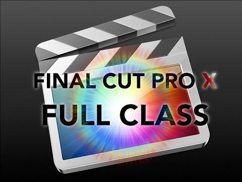 Final Cut Pro X - FULL CLASS