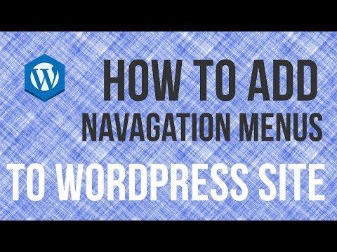 How To Add A Navigation Menu To Wordpress Site - Wordpress Tutorial