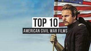 Top 10 American Civil War Films