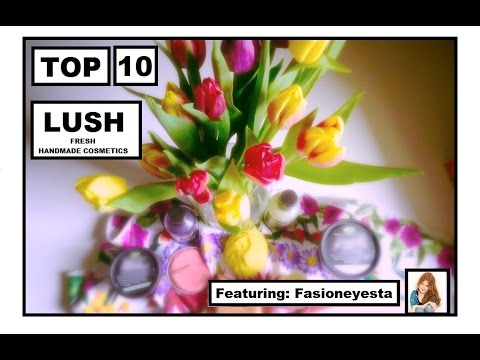 My Top 10 LUSH Products {CC}