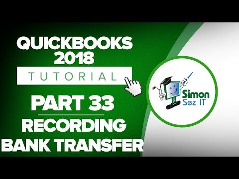 QuickBooks 2018 Training Tutorial Part 33: How to Record a Bank Transfer in QuickBooks
