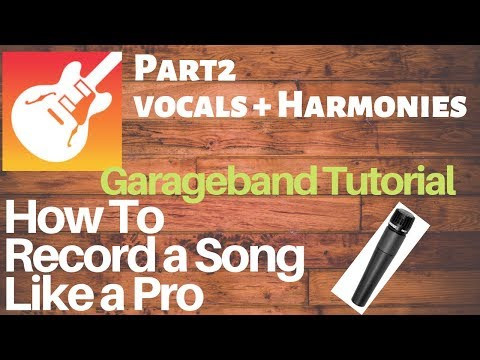 Garageband Tutorial: How to Record a song like a pro -PART 2- Vocals and harmonies