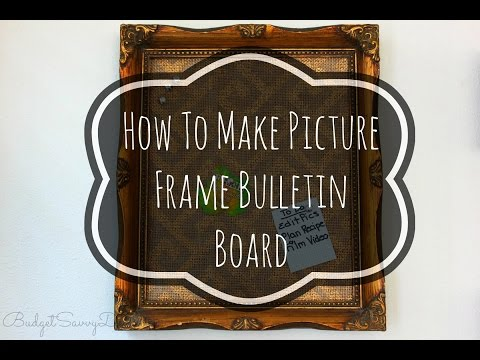 How To Make Picture Frame Bulletin Board + Giveaway / Collab