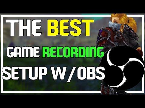 THE BEST RECORDING SETUP W/OBS - Best Quality & Maximum Performance