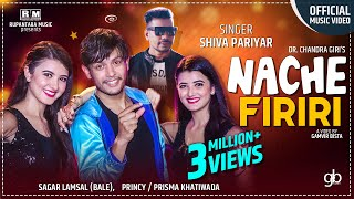 NACHE FIRIRI | SHIVA PARIYAR | NEW NEPALI SONG | MUSIC VIDEO | Ft. SAGAR LAMSAL | TWINNY GIRLS