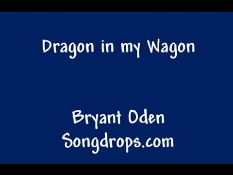 Funny Song: Dragon in my Wagon