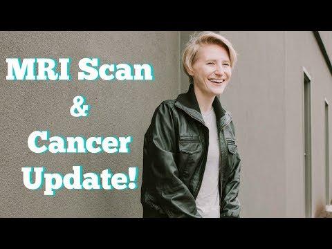 MRI Scan & Cancer Update!