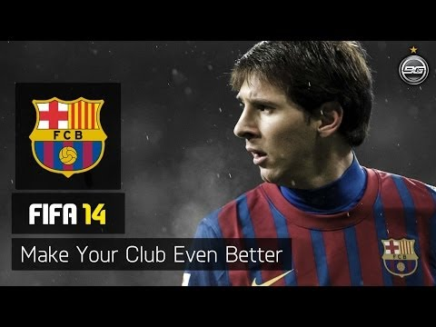 FIFA 14 - Make Your Club Even Better - FC Barcelone