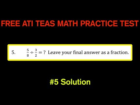 ATI TEAS MATH Number 5 Solution - FREE Math Practice Test - Dividing Fractions
