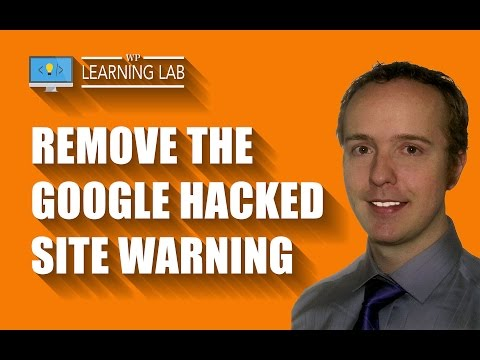 How To Remove The Google Hacked Site (Malware) Warning - Website Hack Recovery | WP Learning Lab