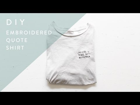 DIY Tumblr Embroidered Quote Tee Shirt