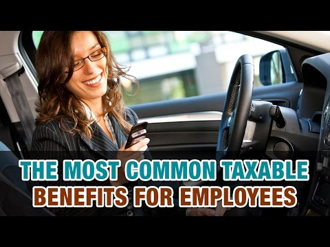What are the most common taxable benefits for employees? - Tax Tip Weekly