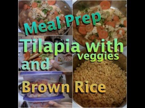 Meal Prep: Tilapia & Vegetables w/Brown Rice