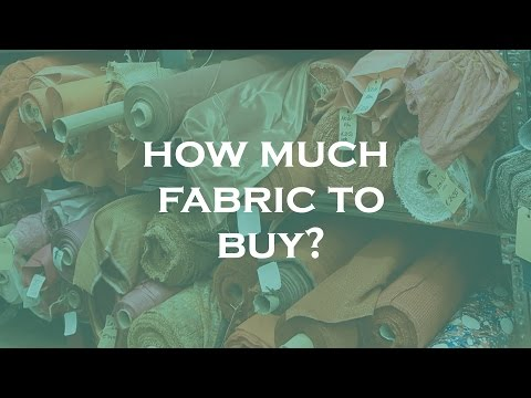 Knowing how much fabric to buy (for a planned sewing project)