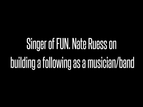 Singer of FUN Nate Ruess on Building a Following and Growing as a Band