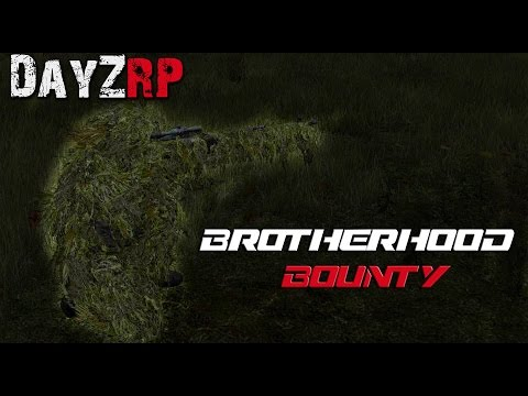 Brotherhood Bounty! : DayZ RP (EP3)