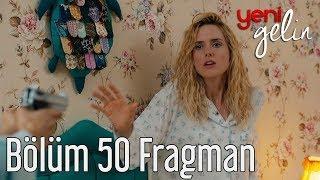 Download Yeni Gelin 60 Bölüm Fragman Video