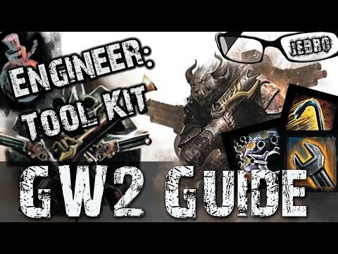 Engineer Tool Kit Guide Guild Wars 2 - New/Old Players