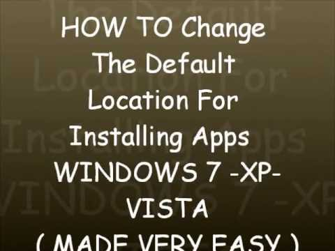 HOW TO CHANGE THE DEFAULT PROGRAM FILE INSTALLATION DIRECTORY, MADE EASY WINDOWS - XP, VISTA ,7