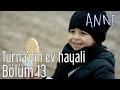 Download Anne 13. Bölüm - Turna'nın Ev Hayali MP3,3GP,MP4
