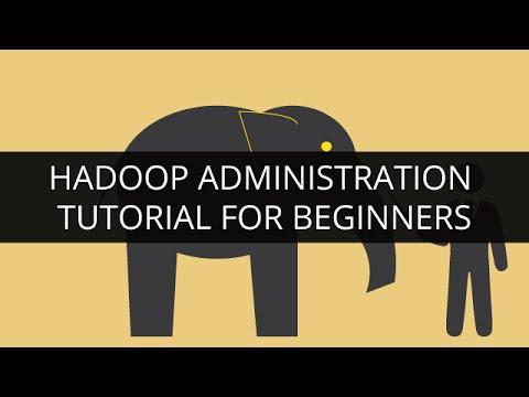 Hadoop Administration Tutorial - 1   Hadoop Admin Training - 1   Hadoop Admin Tutorial for Beginners