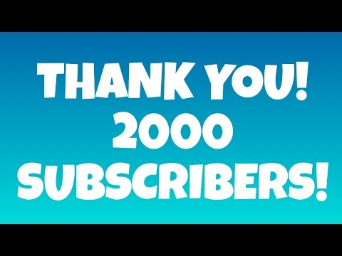 2000 SUBSCRIBERS! Q and A Soon. Leave your Questions Below!