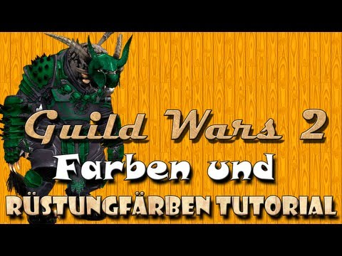 ➪ Guild Wars 2 - Farben und Rüstungfärben - ein kurzes Tutorial