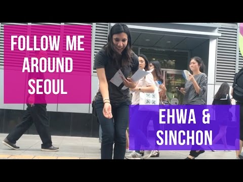 Walking in Seoul: Ehwa University and Sinchon