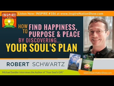 ★ Discover Your Soul's Plan to Live a More Peaceful, Fulfilling Life | Robert Schwartz