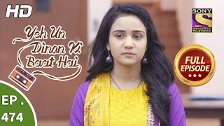 Yeh Un Dinon Ki Baat Hai - Ep 474 - Full Episode - 16th July, 2019