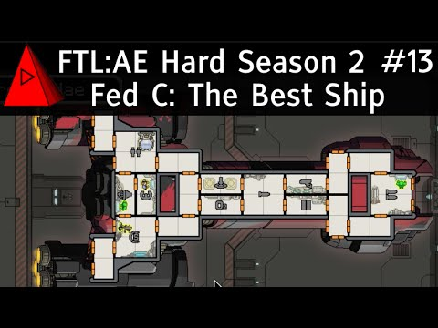The Best Ship! - FTL Advanced Edition - Season 2 Let's Play #13 - Federation C
