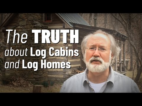 THE TRUTH... about Log Cabins... and Log Homes
