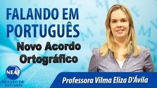 Falando em Português Novo Acordo Ortográfico