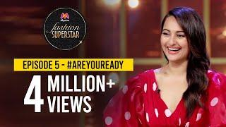 Myntra Fashion Superstar | Episode 5 - #AreYouReady Ft. Sonakshi Sinha, Srishti Dixit &  Sapna Pabbi