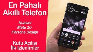 En pahalı akıllı telefon l Huawei Mate 10 Porsche Design ilk izlenimler