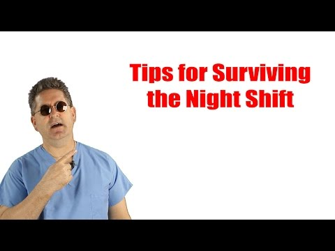 Tips For Surviving the Night Shift - Surviving the Night Shift Ep. 02