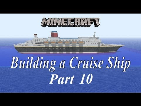 Minecraft, Building a Cruise Ship tutorial Part 10