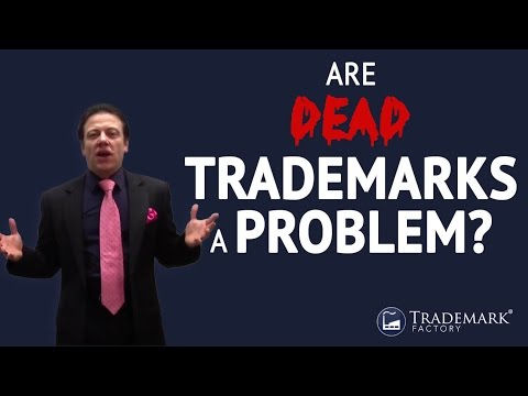 Are Dead Trademarks a Problem? | Trademark Factory® FAQ