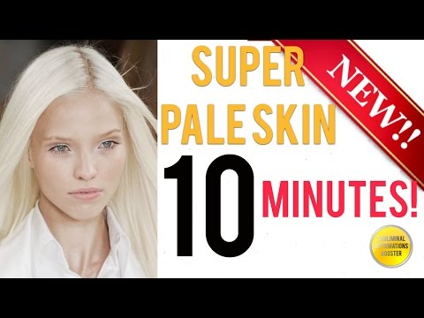 🎧GET SUPER PALE SKIN IN 10 MINUTES! SUBLIMINAL AFFIRMATIONS BOOSTER!  RESULTS NOW!