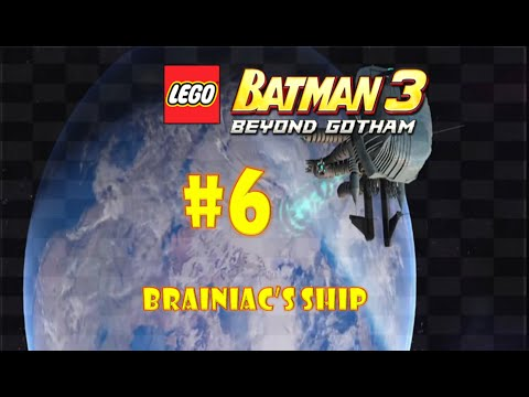 LEGO Batman 3: Beyond Gotham (3DS) - Part 6: Brainiac's Ship