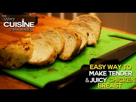 Easy Way To Make Tender Juicy Chicken Breast.