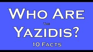 10 Facts - Who are the Yazidis?