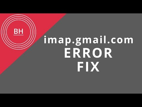 Updated - Fix the username or password for imap.gmail.com is incorrect