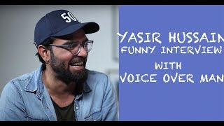 Yasir Hussain Funny Interview with Voice Over Man Episode #2