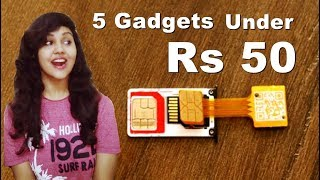 5 Cool Gadgets Under 50 Rupees