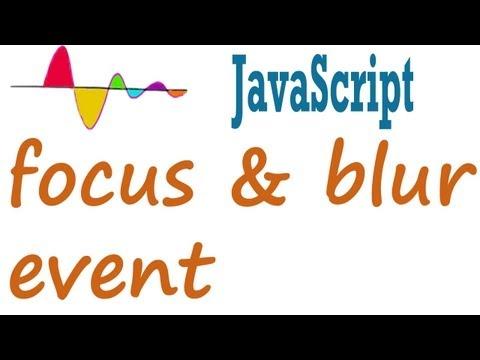 JavaScript Tutorial - focus and blur event