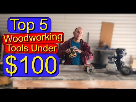 Woodworking Tools Under $100