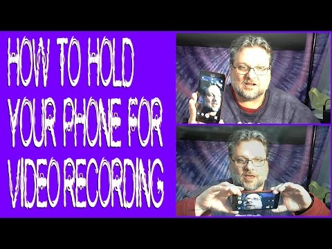 How to Hold Your Phone for Video Recordings