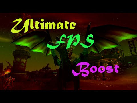 Ultimate FPS BOOST GUIDE ( World of Warcraft )