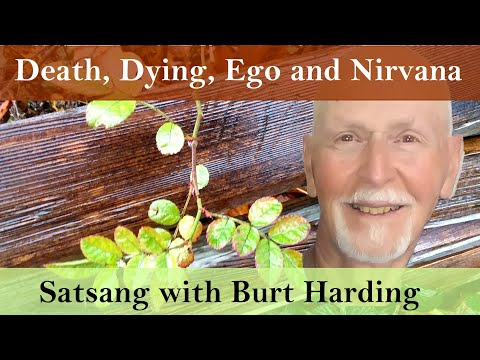 Death, dying, ego and Nirvana!